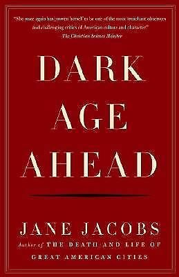 Dark Age Ahead - Jane Jacobs - Good Condition