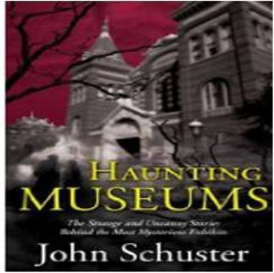 Haunting Museums, Schuster, John, Good Book