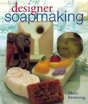 Designer Soapmaking by Browning, Marie