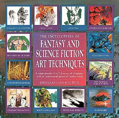 The Encyclopedia of Fantasy and Science Fiction Art Techniques by Grant, John,