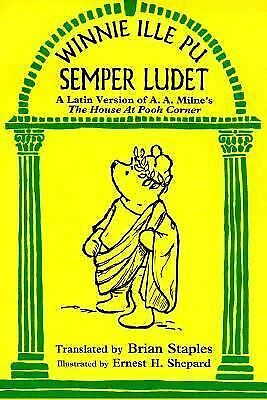 Winnie Ille Pu Semper Ludet (The House at Pooh Corner),Milne, A. A.,  Acceptable