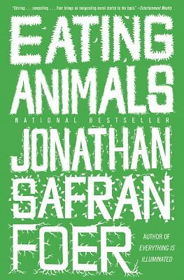 Eating Animals, Foer, Jonathan Safran, Good Book
