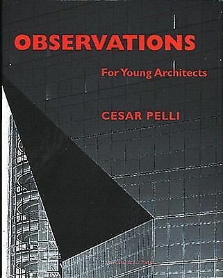 Observations for Young Architects, Pelli, Cesar, Acceptable Book