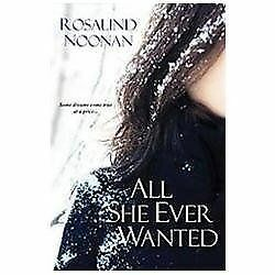 All She Ever Wanted, Noonan, Rosalind, Good Book
