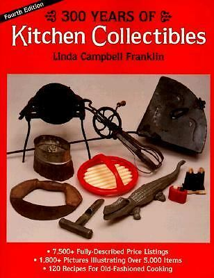 300 Years of Kitchen Collectibles, Franklin, Linda Campbell, Acceptable Book