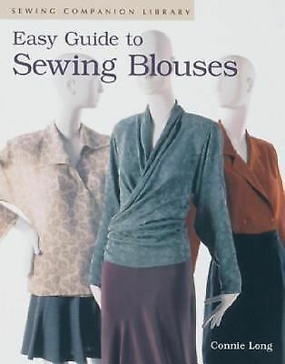 Easy Guide to Sewing Blouses (Sewing Companion Library), Connie Long, Good Book