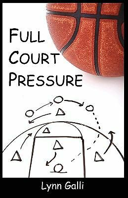Full Court Pressure by Galli, Lynn