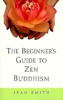 The Beginner's Guide to Zen Buddhism, Jean Smith, Good Book