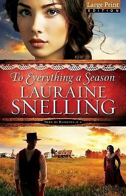 To Everything a Season (Song of Blessing) by Snelling, Lauraine