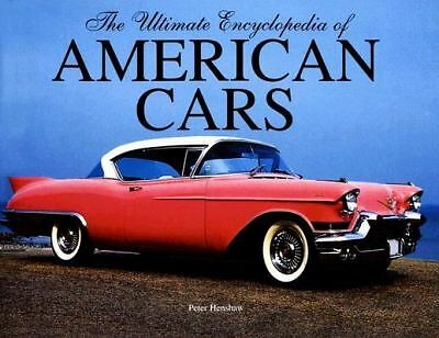 Ultimate Encyclopedia of American Cars by Henshaw, Peter