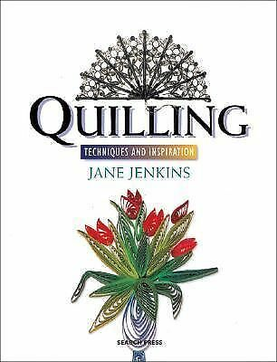 Quilling: Techniques and Inspiration, Jenkins, Jane, Good Book