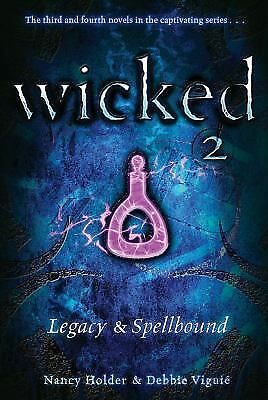 Legacy & Spellbound (Wicked 2) - Viguié, Debbie, Holder, Nancy - Good Condition