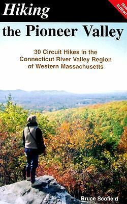 Hiking the Pioneer Valley by Scofield, Bruce