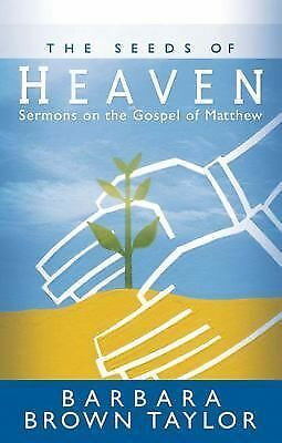 The Seeds of Heaven: Sermons on the Gospel of Matthew, Taylor, Barbara Brown, Ac