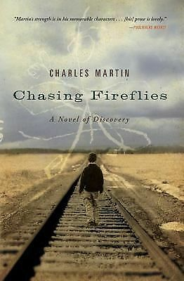 Chasing Fireflies: A Novel of Discovery, Martin, Charles, Good Book