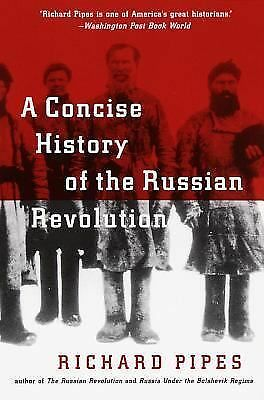 A Concise History of the Russian Revolution by Pipes, Richard