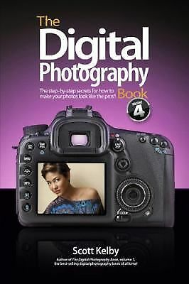 The Digital Photography Book, Part 4 by Kelby, Scott