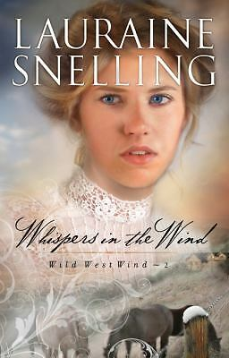Whispers in the Wind (Wild West Wind), Snelling, Lauraine, Good, Books