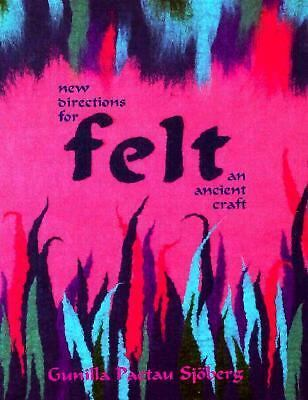 Felt: New Directions for an Ancient Craft