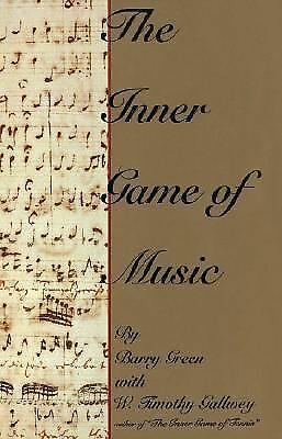 The Inner Game of Music by Barry Green, W. Timothy Gallwey