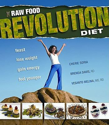 The Raw Food Revolution Diet - Vesanto Melina, Brenda Davis, Cherie Soria - Good