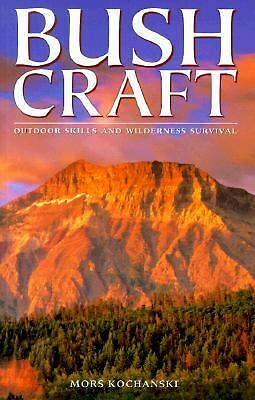 Bushcraft: Outdoor Skills and Wilderness Survival by Kochanski, Mors