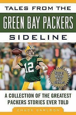 Tales from the Green Bay Packers Sideline: A Collection of the Greatest Packers