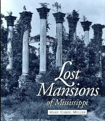 Lost Mansions of Mississippi by Miller, Mary Carol