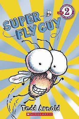 Scholastic Reader Level 2: Super Fly Guy, Arnold, Tedd, Good, Books