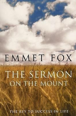 The Sermon on the Mount: The Key to Success in Life, Emmet Fox, Good Book
