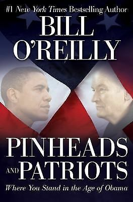 Pinheads and Patriots: Where You Stand in the Age of Obama,Bill O'Reilly,  Accep