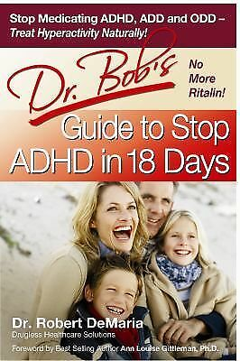 Dr. Bob's Guide to Stop ADHD in 18 Days, DeMaria, Robert, Acceptable Book