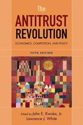 The Antitrust Revolution: Economics, Competition, and Policy, 5th Edition,White,