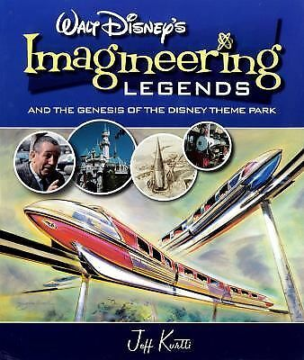 Walt Disney's Imagineering Legends and the Genesis of the Disney Theme Park by