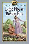 Little House by Boston Bay by Wiley, Melissa