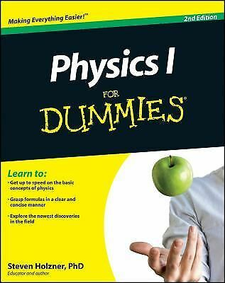 Physics I For Dummies (For Dummies (Lifestyles Paperback)) by Steven Holzner