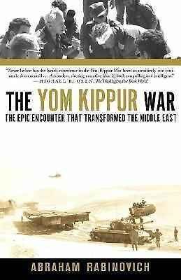 The Yom Kippur War: The Epic Encounter That Transformed the Middle East - Rabino