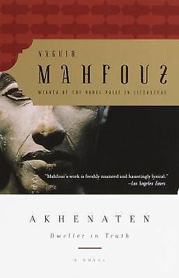 Akhenaten: Dweller in Truth A Novel - Naguib Mahfouz - Good Condition
