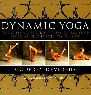 Dynamic Yoga: The Ultimate Workout that Chills Your Mind as it Charges Your Body