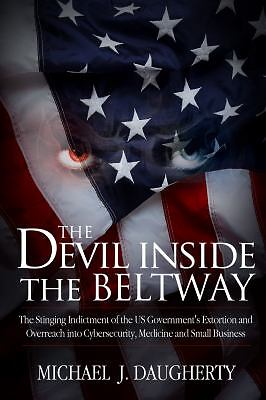 The Devil Inside the Beltway: The Shocking Expose of the US Government's Survei