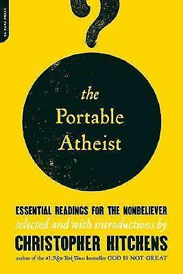 The Portable Atheist: Essential Readings for the Nonbeliever by Christopher Hit