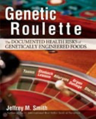 Genetic Roulette: The Documented Health Risks of Genetically Engineered Foods b