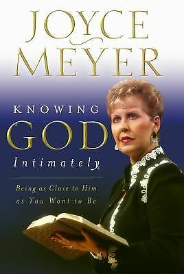 Knowing God Intimately: Being as Close to Him as You Want to Be, Meyer, Joyce, G