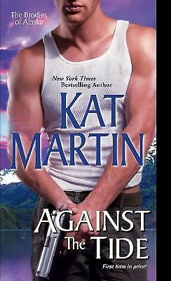 Against the Tide (The Brodies Of Alaska) by Martin, Kat