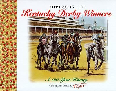 Portraits of Kentucky Derby Winners: A 120-Year History, Bryant, Beverley, Accep