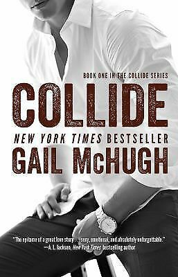 Collide: Book One in the Collide Series, McHugh, Gail, Acceptable Book