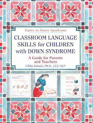 Classroom Language Skills for Children with Down Syndrome: A Guide for Parents a