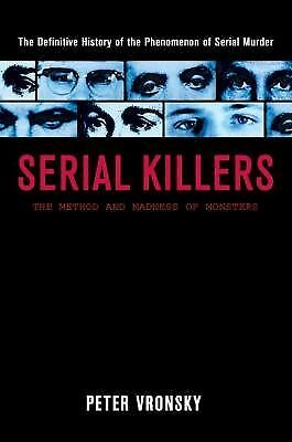 Serial Killers: The Method and Madness of Monsters, Peter Vronsky, Good Book