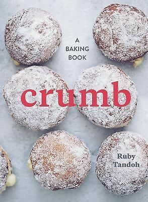 Crumb: A Baking Book, Tandoh, Ruby, Good Book