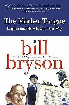 The Mother Tongue - English And How It Got That Way, Bryson, Bill, Good Book